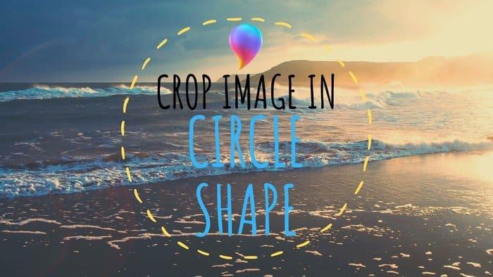 Comment Recadrer Une Image Dans Un Cercle Dans Paint 3d Le